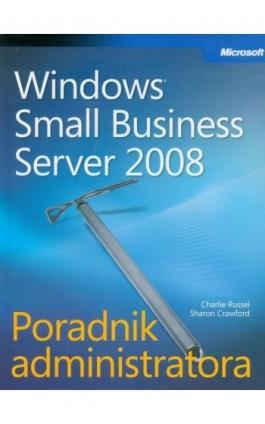 Microsoft Windows Small Business Server 2008 Poradnik administratora - Russel Charlie, Crawford Sharon - Ebook - 978-83-7541-233-8