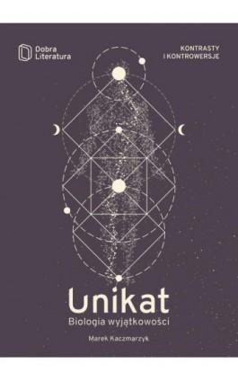 Unikat - Marek Kaczmarzyk - Ebook - 978-83-65897-33-6