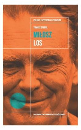 Czesław Miłosz. Los - Tomasz Garbol - Ebook - 978-83-8088-895-1