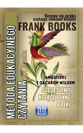 Szczęśliwy Książę i inne bajki. Angielski z Oscarem Wildem - Oskar Wilde - Ebook - 978-83-65537-02-7