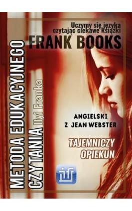 Tajemniczy opiekun. Angielski z Jean Webster - Jean Webster - Ebook - 978-83-65537-07-2