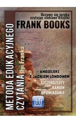Szczerozłoty Kanion. Opowiadania. Angielski z Jackiem Londonem - Jack London - Ebook - 978-83-65537-06-5