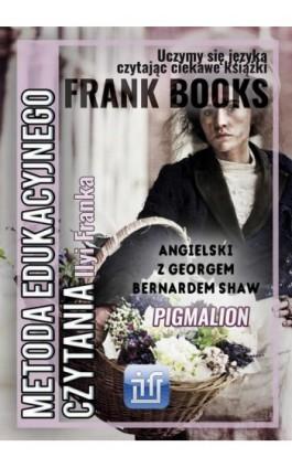 Pigmalion.Angielski z Georgem Bernardem Shaw - Bernard Shaw - Ebook - 978-83-65537-05-8