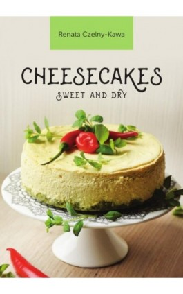 Cheesecakes sweet and dry - Renata Czelny-Kawa - Ebook - 978-83-8119-221-7
