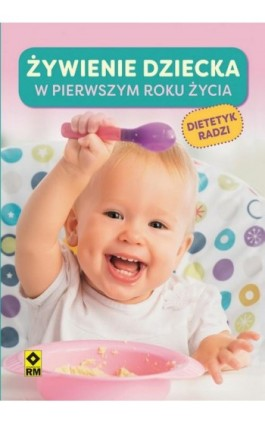 Żywienie dziecka w pierwszym roku życia - Magdalena Czyrynda-Koleda - Ebook - 978-83-7773-940-2