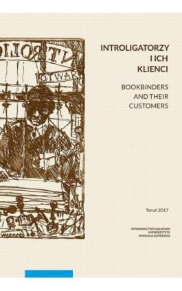 Introligatorzy i ich klienci. Bookbinders and their customers - Ebook - 978-83-231-4008-5