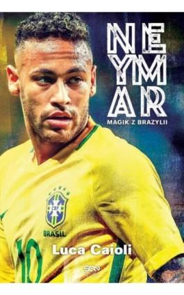 Neymar. Magik z Brazylii - Luca Caioli - Ebook - 978-83-8129-125-5
