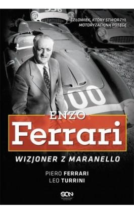 Enzo Ferrari. Wizjoner z Maranello - Piero Ferrari - Ebook - 978-83-8129-199-6