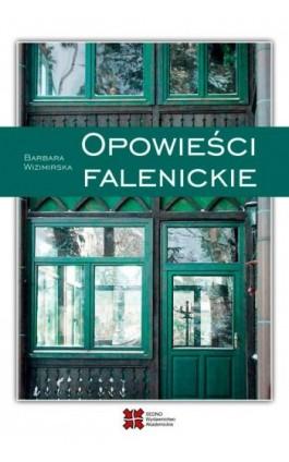Opowieści falenickie - Barbara Wizimirska - Ebook - 978-83-7963-081-3