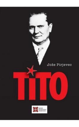 Tito - Joze Pirjevec - Ebook - 978-83-7963-039-4