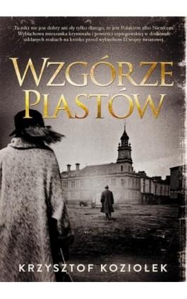 Wzgórze Piastów - Krzysztof Koziołek - Ebook - 978-83-287-0972-0