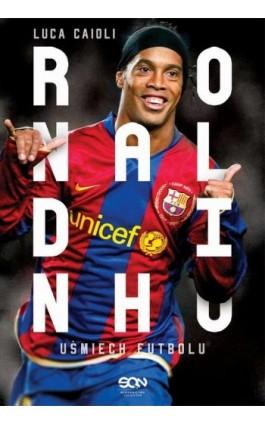 Ronaldinho. Uśmiech futbolu - Luca Caioli - Ebook - 978-83-65836-56-4