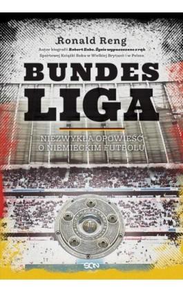 Bundesliga. Niezwykła opowieść o niemieckim futbolu - Ronald Reng - Ebook - 978-83-7924-753-0