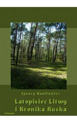 Latopisiec Litwy i Kronika Ruska - Ignacy Daniłowicz - Ebook - 978-83-8064-352-9