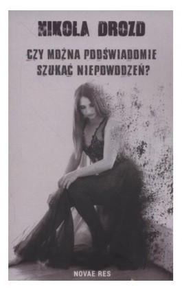 Czy można podświadomie szukać niepowodzeń? - Nikola Drozd - Ebook - 978-83-8083-878-9