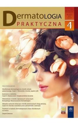 Dermatologia Praktyczna 4/2017 - Andrzej Kaszuba - Ebook