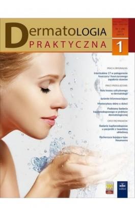 Dermatologia Praktyczna 1/2017 - Andrzej Kaszuba - Ebook