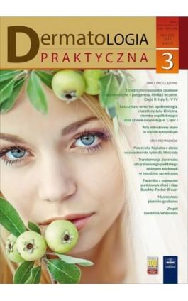 Dermatologia Praktyczna 3/2017 - Andrzej Kaszuba - Ebook