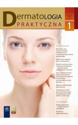 Dermatologia Praktyczna 1/2018 - Andrzej Kaszuba - Ebook