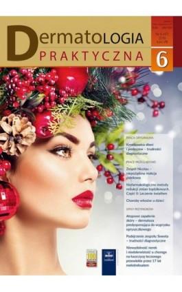 Dermatologia Praktyczna 6/2016 - Andrzej Kaszuba - Ebook