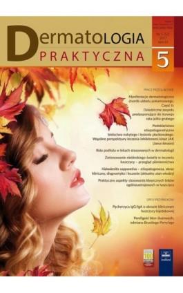 Dermatologia Praktyczna 5/2017 - Andrzej Kaszuba - Ebook