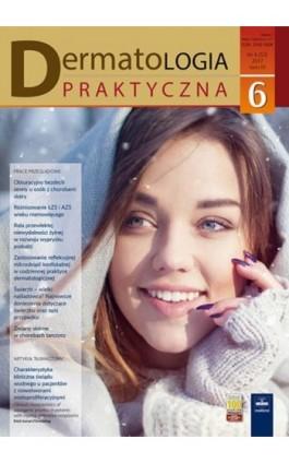 Dermatologia Praktyczna 6/2017 - Andrzej Kaszuba - Ebook