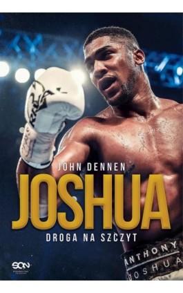 Joshua. Droga na szczyt - John Dennen - Ebook - 978-83-8129-006-7