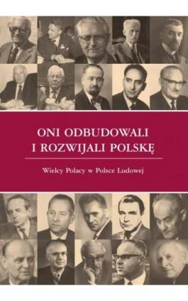 Oni odbudowali i rozwijali Polskę - Ebook - 978-83-8017-091-9