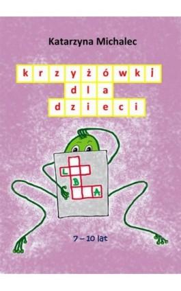 Krzyżówki dla dzieci - Katarzyna Michalec - Ebook - 978-83-7859-957-9