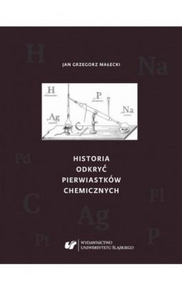 Historia odkryć pierwiastków chemicznych - Jan Grzegorz Małecki - Ebook - 978-83-226-3242-0