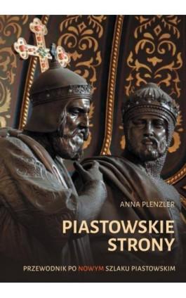Piastowskie strony - Anna Plenzler - Ebook - 978-83-7768-158-9