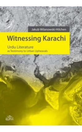 Witnessing Karachi - Jakub Wilanowski-Hilchen - Ebook - 978-83-8017-080-3