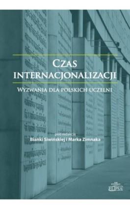 Czas internacjonalizacji Wyzwania dla polskich uczelni - Ebook - 978-83-8017-082-7