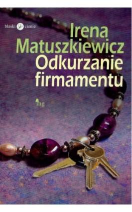 Odkurzanie firmamentu - Irena Matuszkiewicz - Ebook - 978-83-7779-046-5