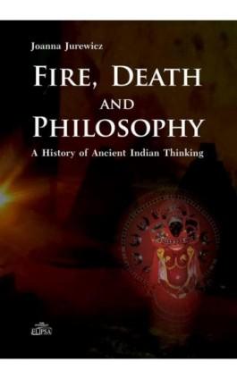 Fire Death and Philosophy - Joanna Jurewicz - Ebook - 978-83-8017-085-8
