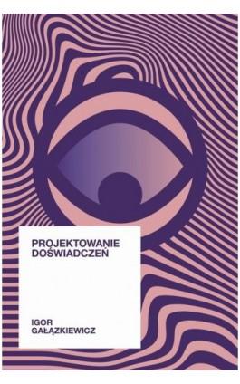 Projektowanie doświadczeń - Igor Gałązkiewicz - Ebook - 978-83-63566-62-3