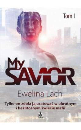 My Savior. Tom I - Ewelina Lach - Ebook - 978-83-8119-244-6