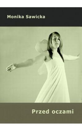 Przed oczami - Monika Sawicka - Ebook - 978-83-7859-195-5