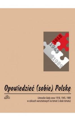 Opowiedzieć (sobie) Polskę - Hanna Gosk - Ebook - 978-83-8017-111-4