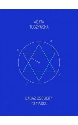 Bagaż osobisty - Agata Tuszyńska - Ebook - 978-83-62020-93-5