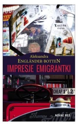 Impresje emigrantki - Aleksandra Engländer-Botten - Ebook - 978-83-8083-873-4