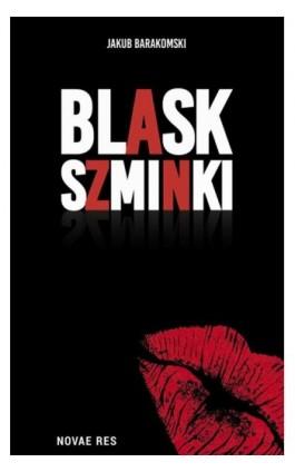 Blask szminki - Jakub Barakomski - Ebook - 978-83-8083-932-8