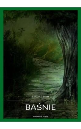Baśnie braci Grimm wydanie piąte - Bracia Grimm - Ebook - 978-83-8119-319-1