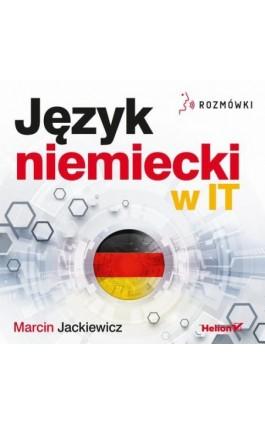 Język niemiecki w IT. Rozmówki - Marcin Jackiewicz - Audiobook - 978-83-283-5177-6