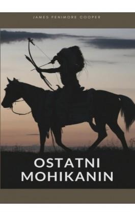 Ostatni Mohikanin - James Fenimore Cooper - Ebook - 978-83-8119-314-6