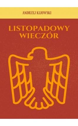 Listopadowy wieczór - Andrzej Kijowski - Ebook - 978-83-8119-310-8