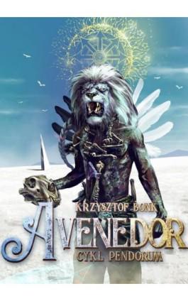 Avenedor. Cykl Pendorum część VII - Krzysztof Bonk - Ebook - 978-83-7859-960-9