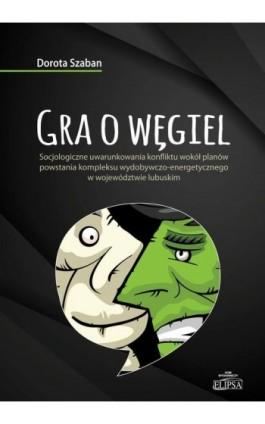 Gra o węgiel - Dorota Szaban - Ebook - 978-83-8017-153-4