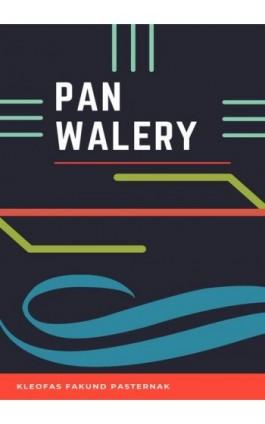 Pan Walery - Kleofas Fakund Pasternak - Ebook - 978-83-8119-331-3