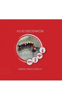 Atlas szkodników drzew owocowych - Ebook - 978-83-65782-39-7